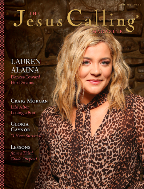 Jesus Calling podcast #187 featuring the new THE JESUS CALLING MAGAZINE (April 2020 issue with Lauren Alaina, Craig Morgan, Gloria Gaynor)