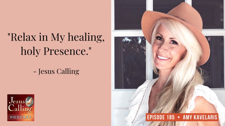 Jesus Calling podcast #185 - thumbnail image with featured guest Amy Kavelaris