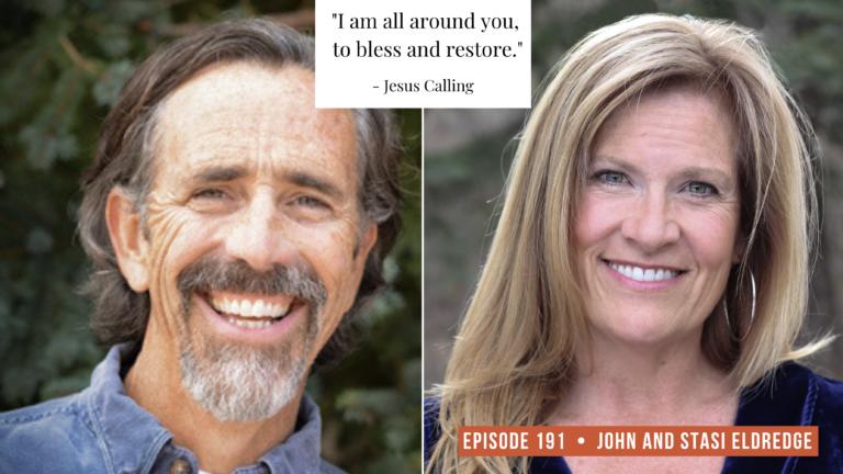 John and Stasi Eldridge guests on the Jesus Calling Podcast