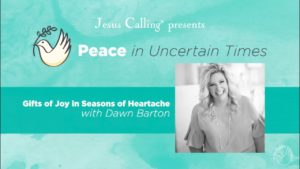 Gifts of Joy in Seasons of Heartache with Dawn Barton