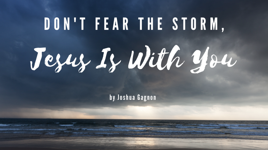 Josh Gagnon Jesus Calling blog Don't Fear the Storm