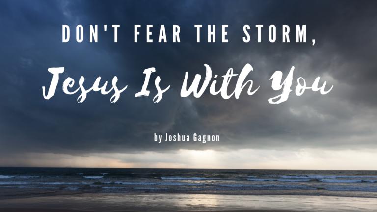 Josh Gagnon Jesus Calling blog Don't Fear the Storm