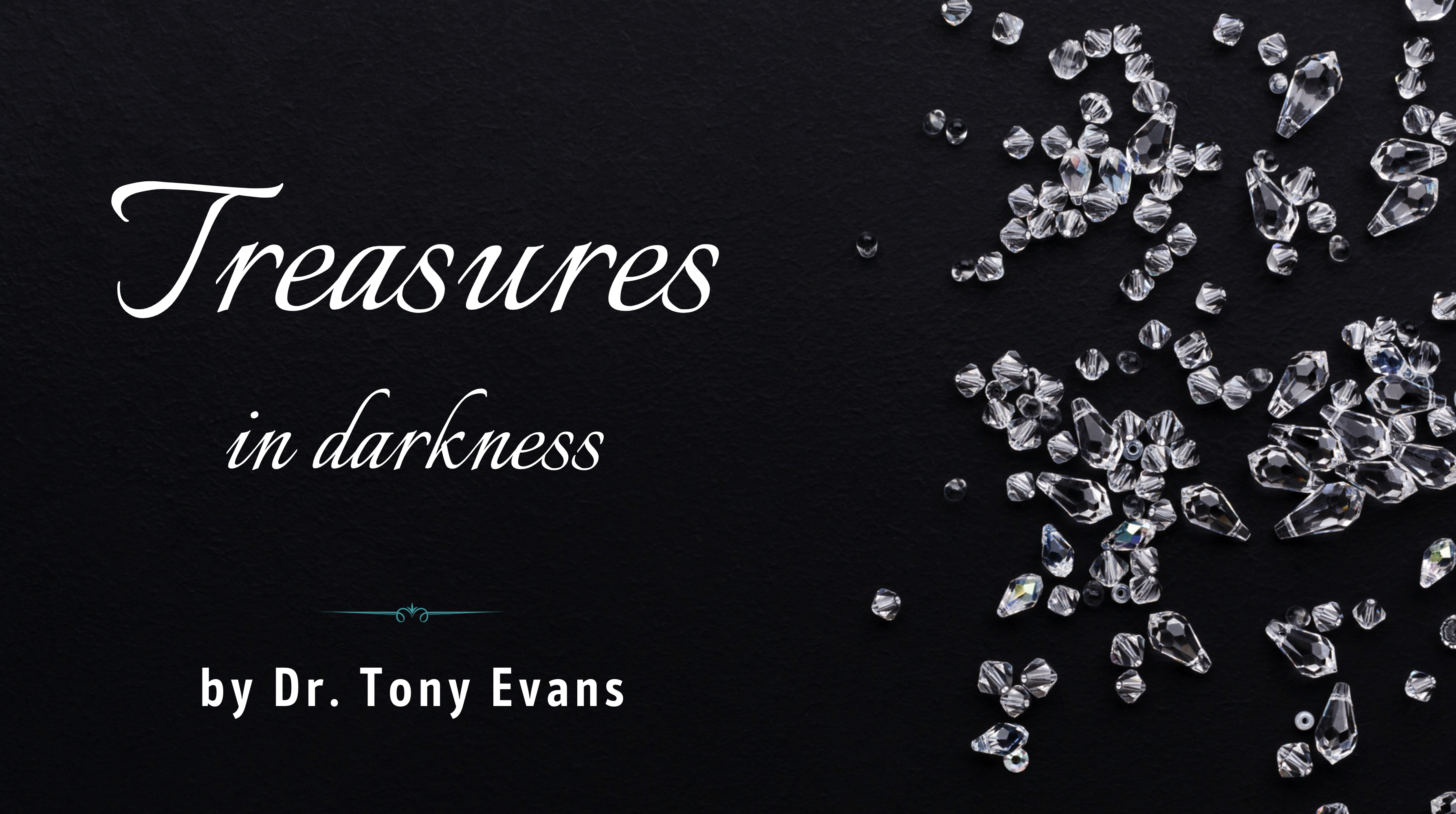 Treasures in Darkness by Dr. Tony Evans for the Jesus Calling blog
