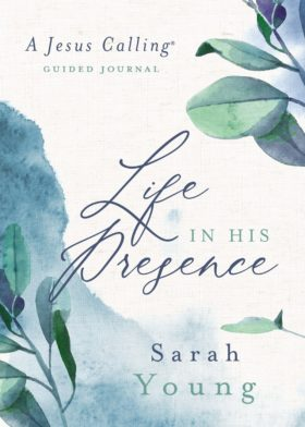 Book cover of A Jesus Calling Guided Journal, Life in His Presence