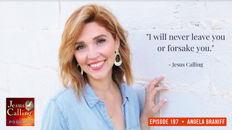Jesus Calling podcast #197 featuring Angela Braniff (The Gathered Nest) & abuse survivor Jennifer Greenberg, author of NOT FORGIVEN