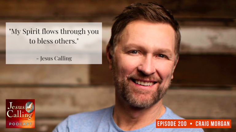 Jesus Calling podcast #200 with Grand Ole Opry member Craig Morgan