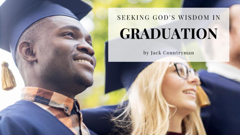Blog for Jesus Calling Seeking God's Wisdom in Graduation