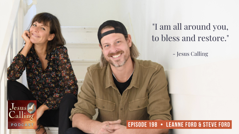 Jesus Calling podcast #198 featuring HGTV's RESTORED by the FORDS (Leanne & Steve Ford)