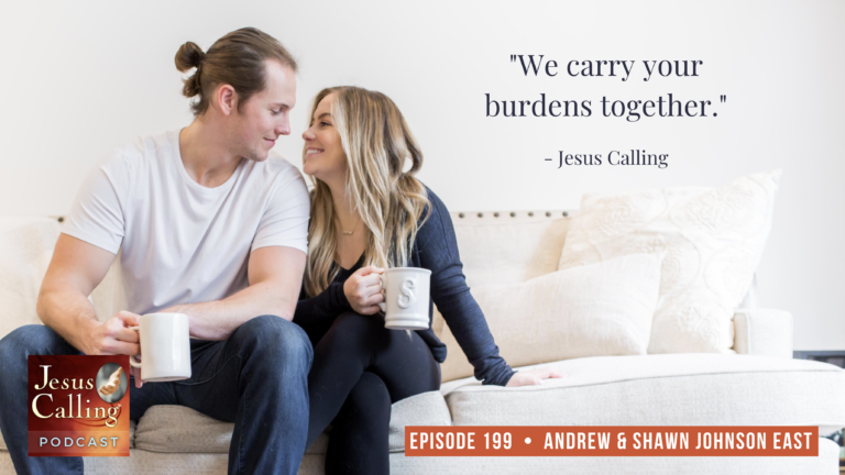 Jesus Calling podcast #199 featuring Andrew and Shawn Johnson East