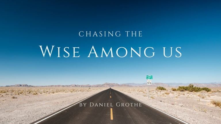 Jesus Calling blog cover image Chasing the Wise Among Us by Daniel Grothe