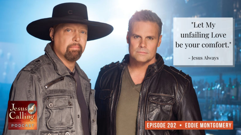 Jesus Calling podcast #202 featuring Eddie Montgomery from country's group, Montgomery Gentry