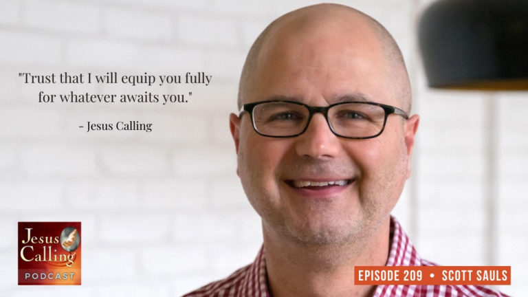 Jesus Calling podcast #209 with Scott Sauls (author of Irresistable Faith & A Gentle Answer)