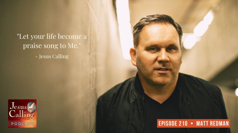 Jesus Calling podcast #210 with Matt Redman & Mark Schultz (Christian music artist)