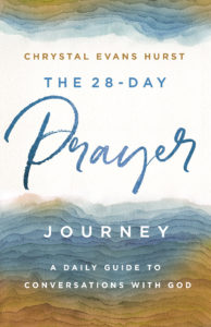 The book cover titled the 28-day prayer journey by Chrystal evans Hurst