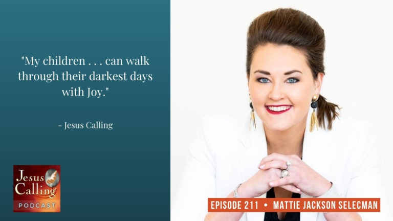 Jesus Calling podcast #211 with featured guests Mattie Jackson Selecman and Deborah Evans Price