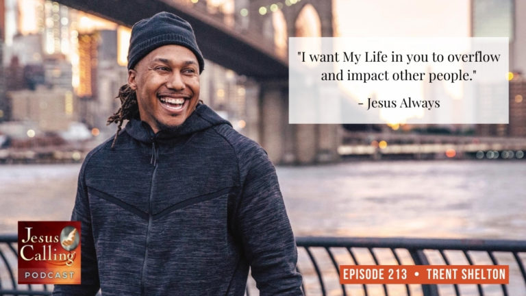 Jesus Calling podcast #213 with motivational speaker & former NFL Trent Shelton and author Peggy Rowe