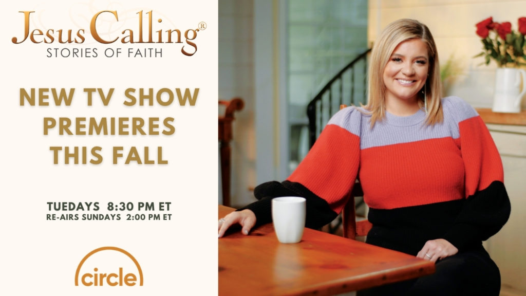Jesus Calling podcast #219 featuring the Jesus Calling Stories of Faith TV SHOW, which premieres on Circle TV on October 6