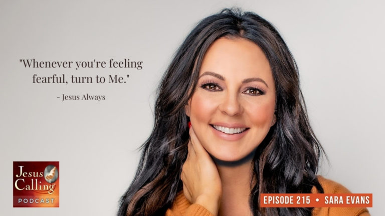 Jesus Calling podcast #215 with Country Music's Sara Evans & The Giving Keys Caitlin Crosby