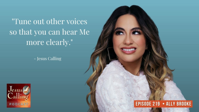 Jesus Calling podcast #219 with Ally Brooke