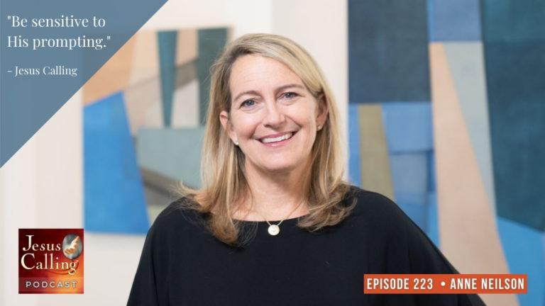 Jesus Calling podcast #223 featuring Anne Neilson & Nikki Speer