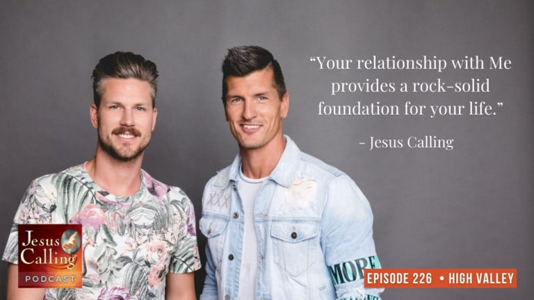 Jesus Calling Podcast #226 featuring Country Music's Country Music's High Valley (Brad & Curtis Rempel)