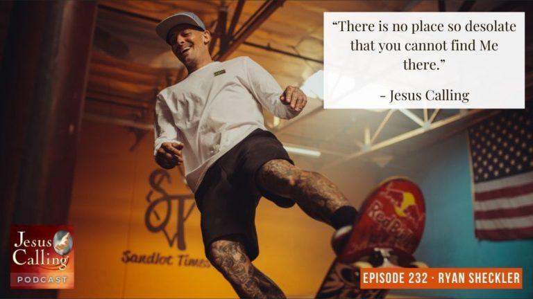 Jesus Calling podcast #232 featuring Ryan Scheckler and Henriët Schapelhouman