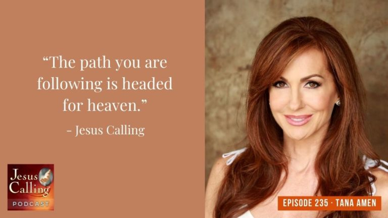 Jesus Calling podcast #235 - Tana Amen (Jesus Calling Podcast thumbnail - with text)