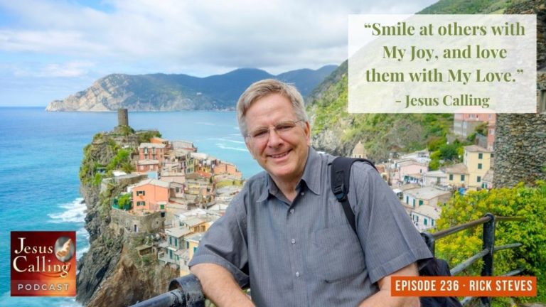 Jesus Calling podcast #236 featuring Rick Steves - world traveller (Jesus Calling podcast #236 thumbnail)