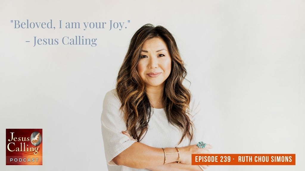 Jesus Calling Podcast #239 featuring Ruth Chou Simons & Jess Connolly