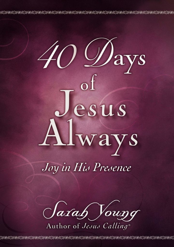 Jesus Calling podcast product feature of 40 Days of Jesus Always - Joy In His Presence by Sarah Young (author of Jesus Calling devotional)