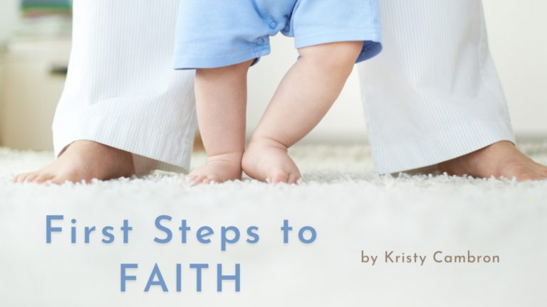 First Steps to Faith, Kristy Cambron blog for Jesus Calling