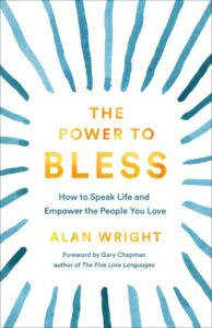 The Power to Bless by Pastor Alan Wright blog writer for Jesus Calling