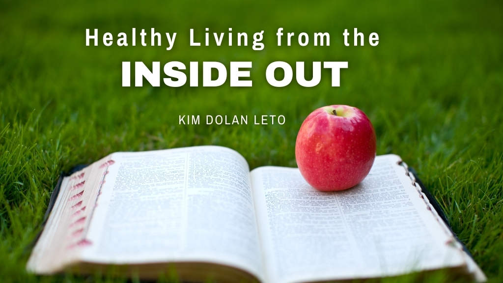 Jesus Calling blog, Healthy Living from the Inside Out by Kim Dolan Leto