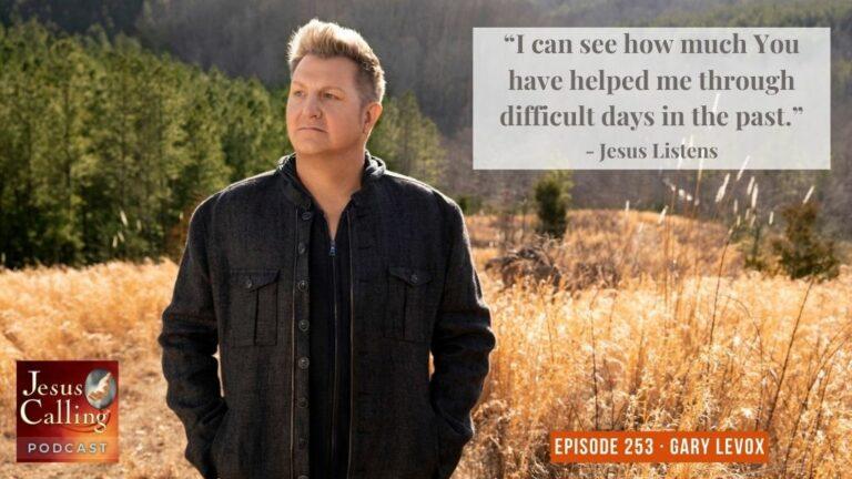 Jesus Calling podcast featuring Rascall Flatt's lead singer, Gary LeVox (Thumbnail image)