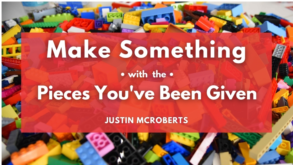 Justin McRoberts guest blogger for Jesus Calling Make something with the pieces you've been given