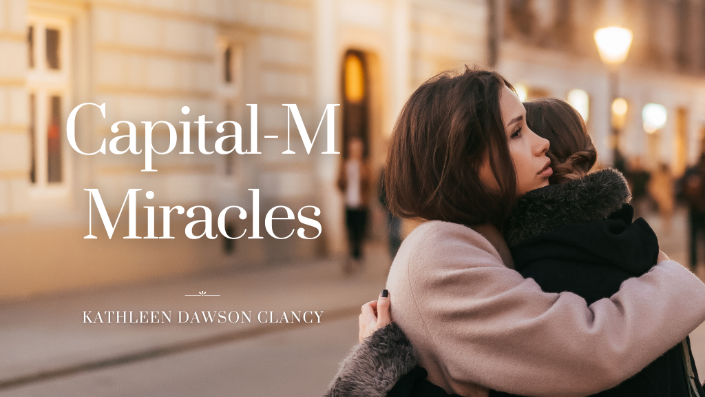 Kathleen Dawson Clancy blog on Jesus Calling Capital-M Miracles