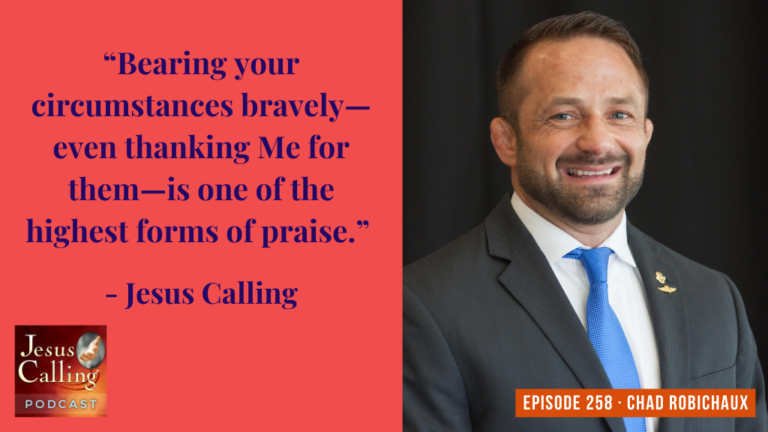 Jesus Calling podcast 258 featuring Chad Robichaux & Tim Atwood