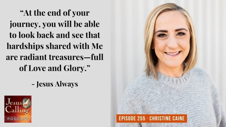 Jesus Calling podcast #255 featuring Christine Caine & I Am They Band (Thumbnail)