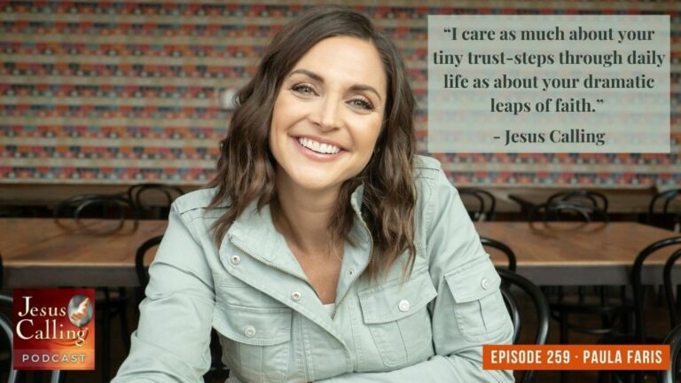 Jesus Calling podcast 259 featuring Paula Faris - Jesus Calling podcast Thumbnail image with text