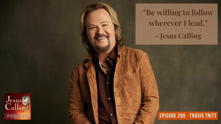 Jesus Calling Podcast 265 featuring Travis Tritt & Dr. Tom Phillips - thumbnail image with text