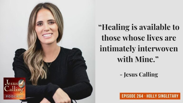 Jesus Calling podcast 264 featuring Holly Singletary and Andy Griggs - thumbnail image