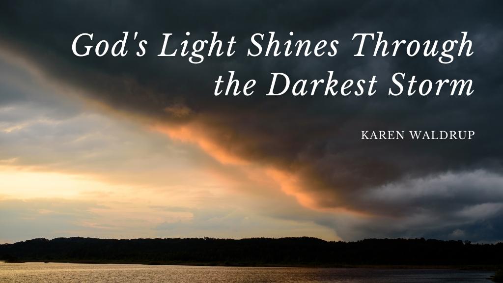 God's Light Shines Through the Darkest Storm